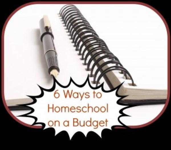 6 Ways to Homeschool on a Budget