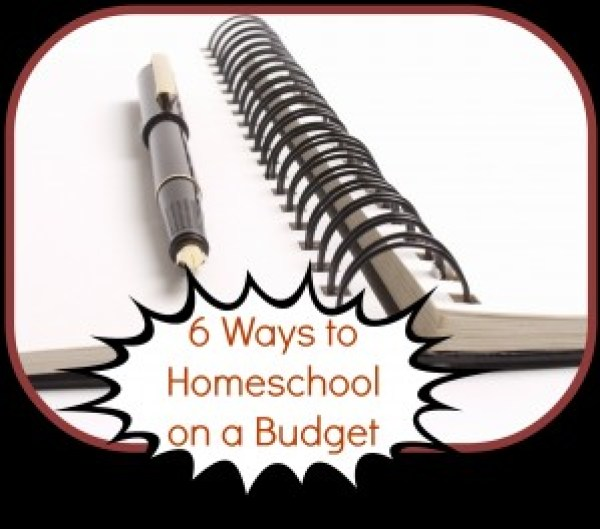6 Ways to Homeschool on a Budget