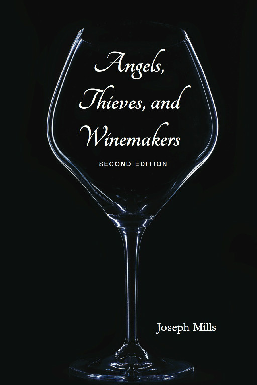 Angels, Thieves, and Winemakers by Joe Mills
