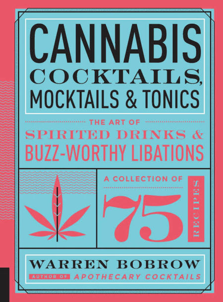Holiday Gift Ideas for Booze and Beer Enthusiasts - Cannabis Cocktails by Warren Bobrow