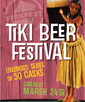 It's Baaaack! Firkfest Tiki Cask Beer Festival – March 24, 2018