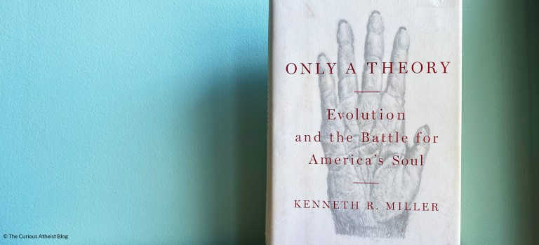 Book Review: Only a Theory by Kenneth Miller
