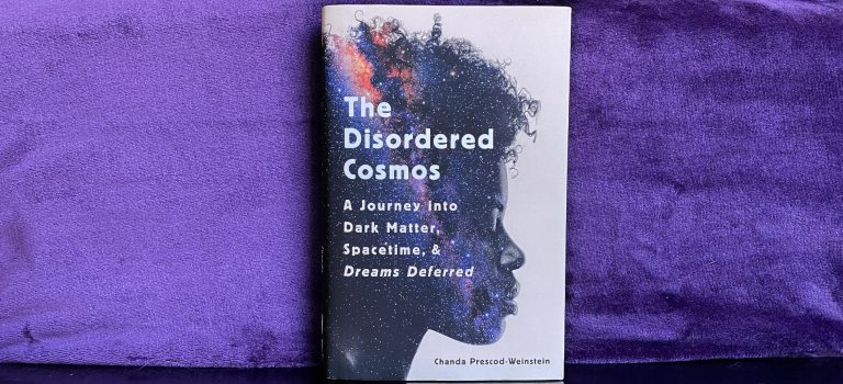 Book Review: The Disordered Cosmos by Chanda Prescod-Weinstein