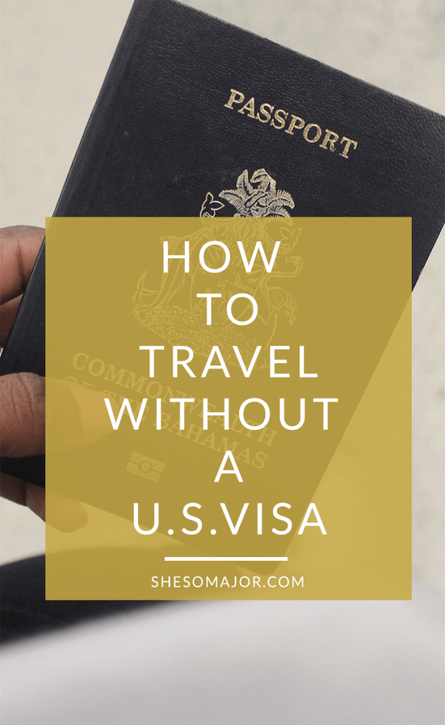 How To Travel Without A U.S. Visa
