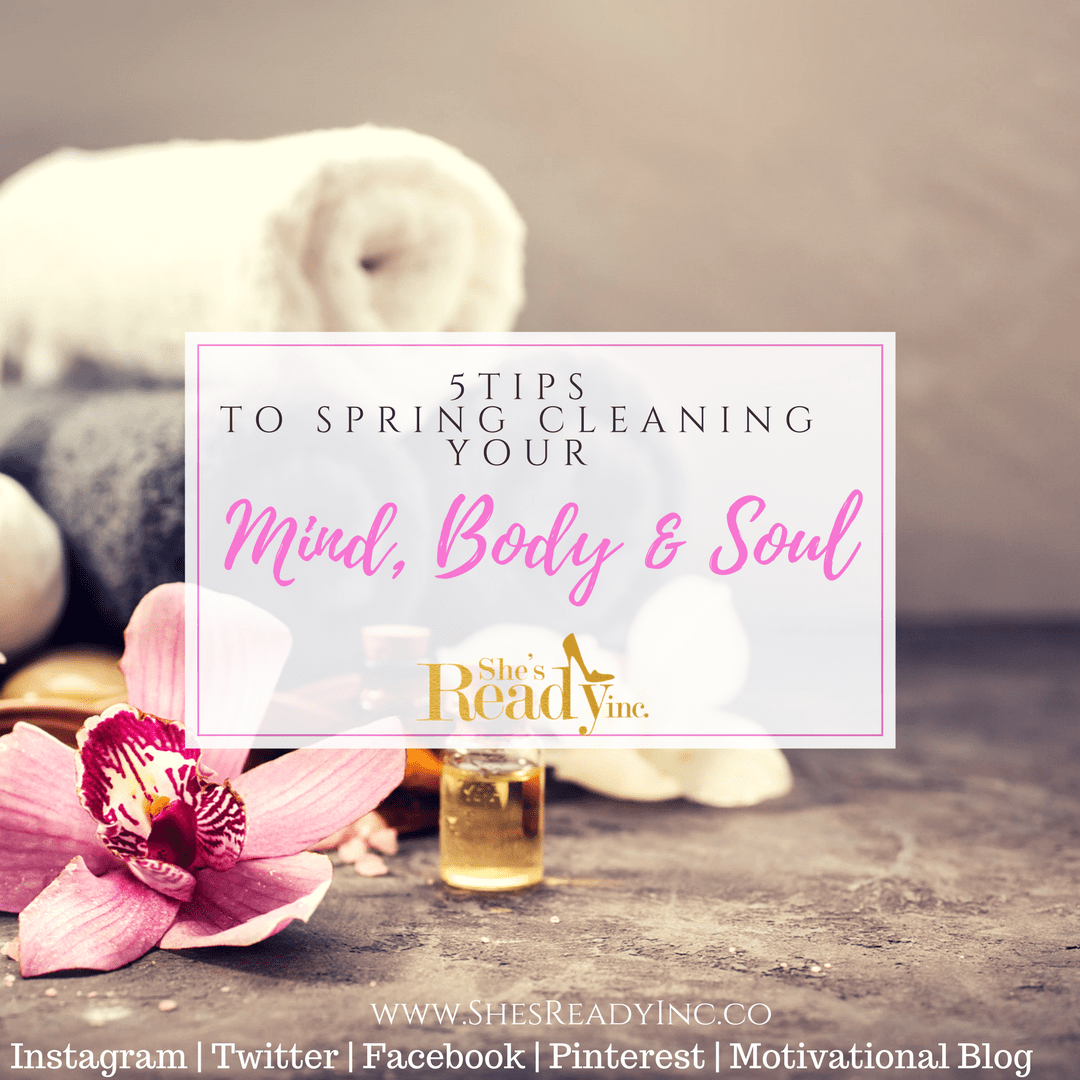 5 Tips to Spring Cleaning Your Mind, Body & Soul