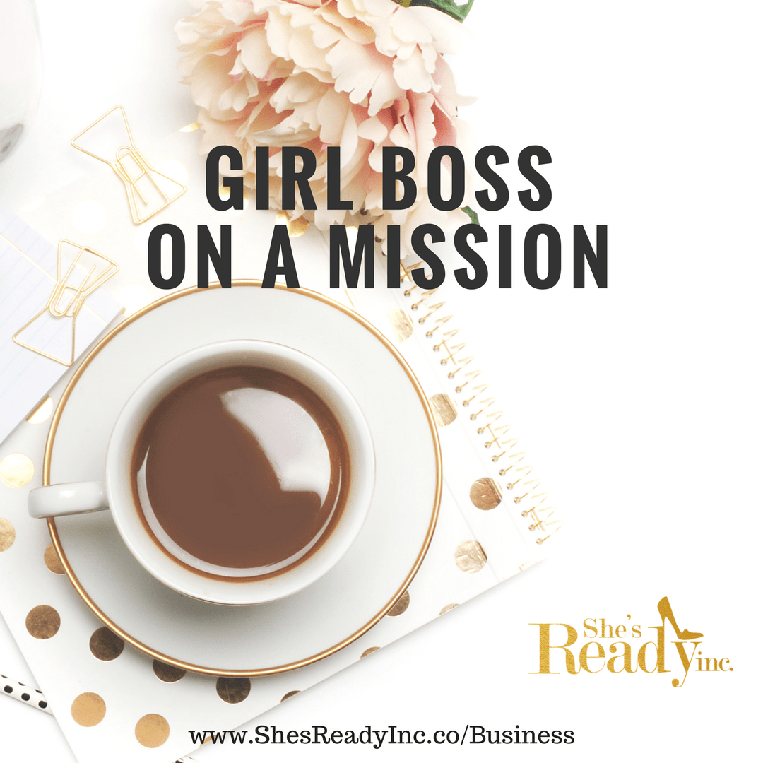 Girl Boss On A Mission.