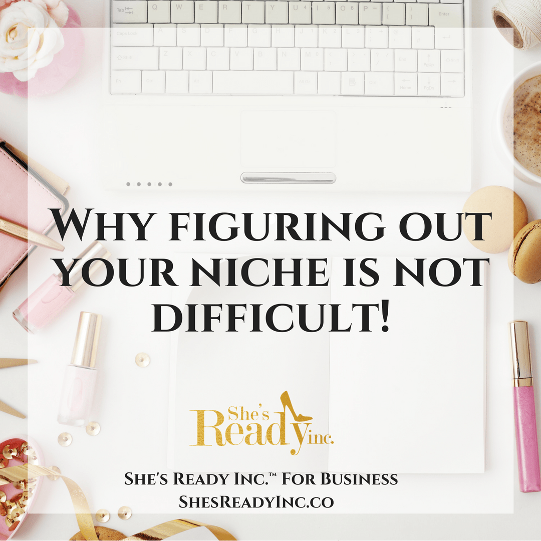 Why Figuring Out Your Niche Is Not Difficult