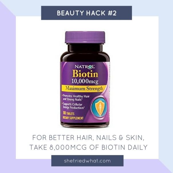 Beauty Hacks: Take Biotin Daily for Better Hair, Skin & Nails