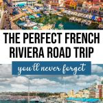 The Ultimate French Riviera Road Trip Itinerary for 10 Days