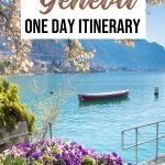 The Perfect Itinerary for Spending One Day in Geneva