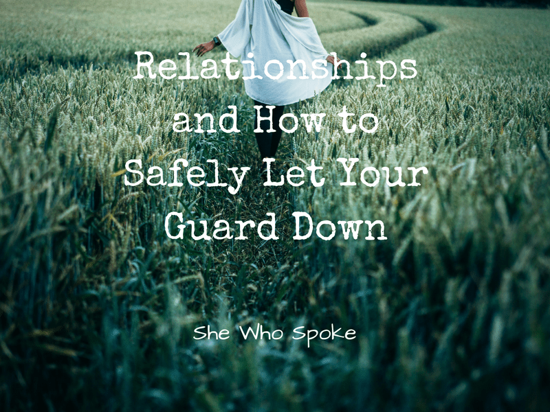 let your guard down | relationships | trust | communication | love
