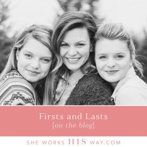 May 11 Blog - Firsts and Lasts Blog by Somer Phoebue