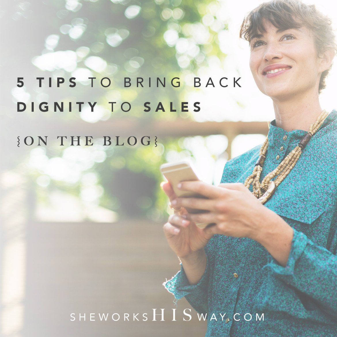 5 Tips to Bring Back Dignity to Sales