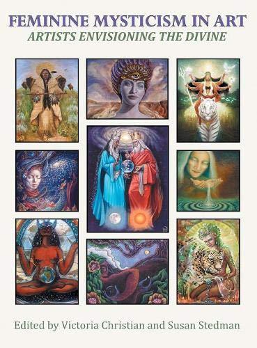 Feminine Mysticism in Art: Artists Envisioning the Divine