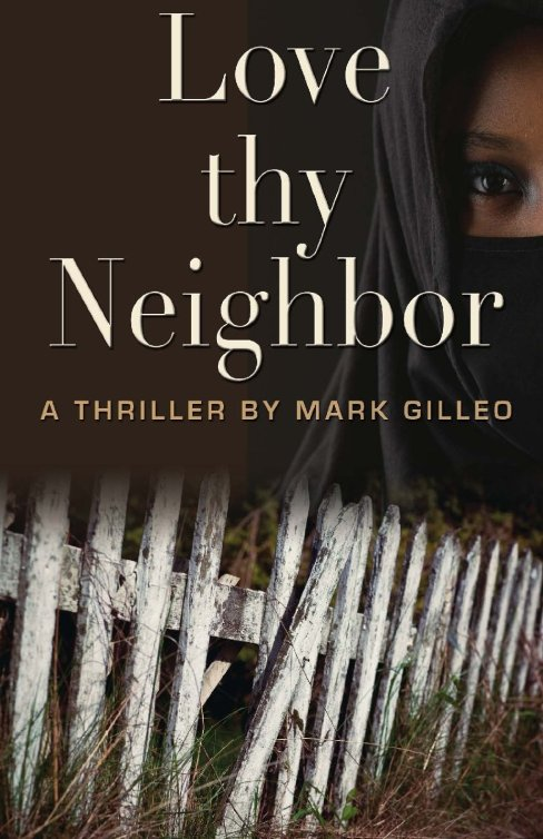 Love Thy Neighbor by Mark Gilleo available free for limited time on Nook and Kindle