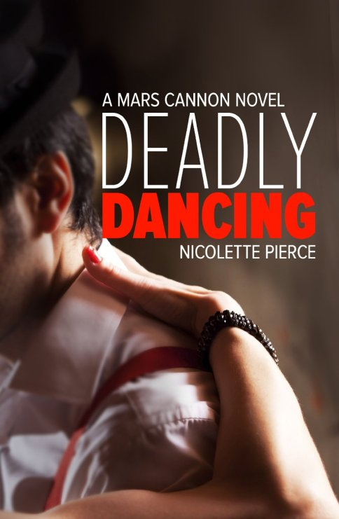 Deadly Dancing by Nicolette Pierce available free for limited time on Nook and Kindle