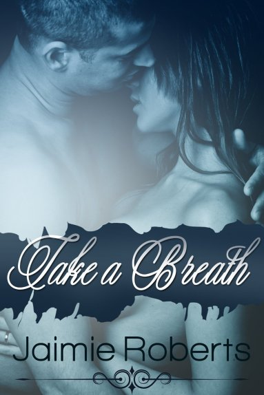 Take a Breath by Jaimie Roberts available free for limited time on Nook and Kindle