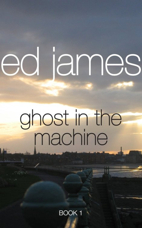 Ghost in the Machine by Ed James available free for limited time on Nook and Kindle