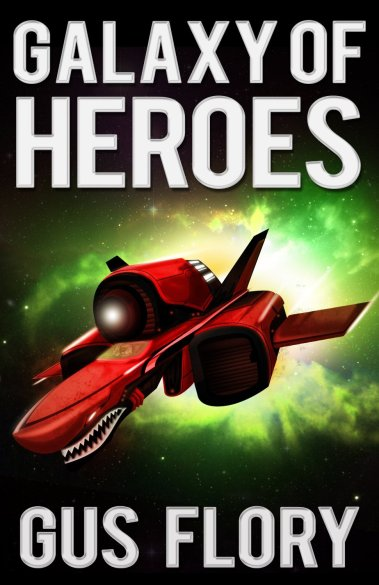 Galaxy of Heroes by Gus Flory  available free for limited time on Nook and Kindle