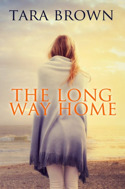 The Long Way Home by Tara Brown available free for limited time on Kindle