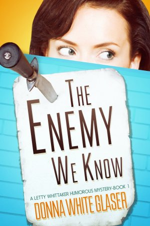 The Enemy We Know by Donna White Glaser available free for limited time on Nook and Kindle