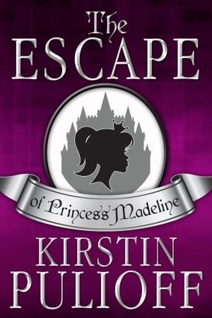 The Escape of Princess Madeline by Kirstin Pulioff available free for limited time on Kindle