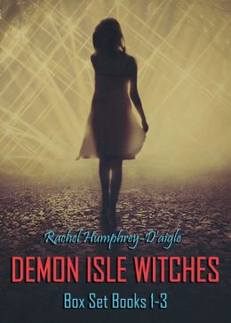 Demon Isle Witches Box Set (books 1-3) by  Rachel Humphrey - D'aigle available free for limited time on Kindle and Nook