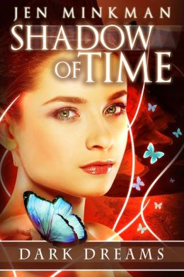 Shadow of Time by Jen Minkman available free for limited time on Nook and Kindle