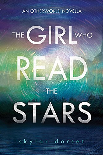 The Girl who read the Stars by Skyler Dorset available free for limited time on Nook and KIndle