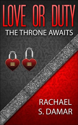 Love or Duty The throne Awaits by Rachel S Damar available free for limited time on Nook and Kindle