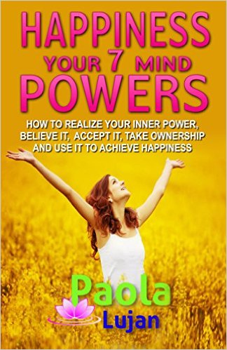 Happiness Your 7 Mind Powers by Paola Lujan available free for limited time on Kindle