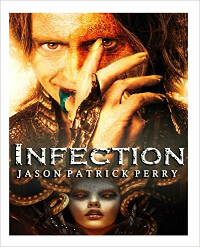 Infection by Jason Perry available free for limited time on Nook and Kindle