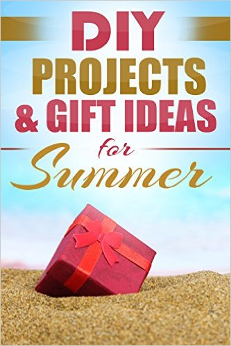 DIY Projects & Gift Ideas for Summer available free for limited time on Kindle