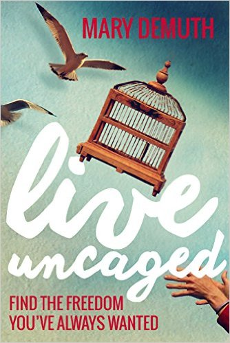 Live Uncaged by Mary DeMuth available free for limited time on Nook and Kindle