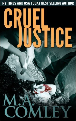 Cruel Justice by MA Comley available free for limited time on Kindle and Nook