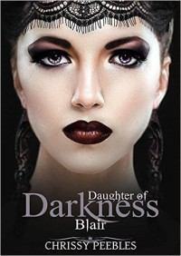 Blair: Daughter of Darkness by Chrissy Peebles available free for limited time on Nook and Kindle