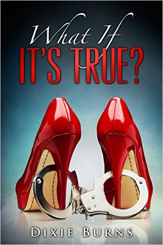 What If It's True by Dixie Burns available free for limited time on Kindle