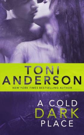 A Cold Dark Place by Toni Anderson available free for limited time on Nook and KIndle