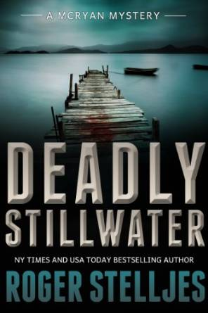 Deadly Stillwater by Roger Stelljes available free for limited time on Nook and Kindle