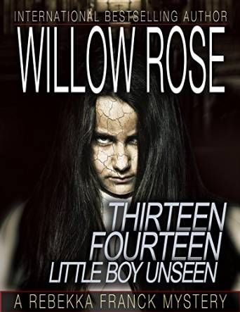 Thirteen Fourteen Little Boy Unseen by Willow Rose available free for limited time on KIndle
