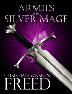 Armies of the Silver Mage by Christain Warren Freed available free for limited time on Nook and Kindle