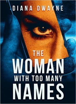 The Woman with Too Many Names by  Diana Dewayne available free for limited time on NOok