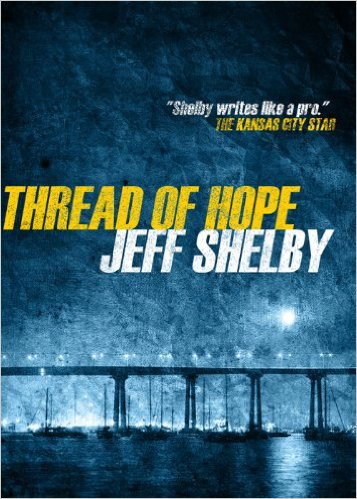 Thread of Hope by Jeff Shelby available free for limited time on Nook and KIndle
