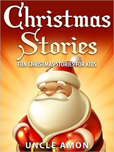 Free Christmas Stories for Kids by Uncle Amon