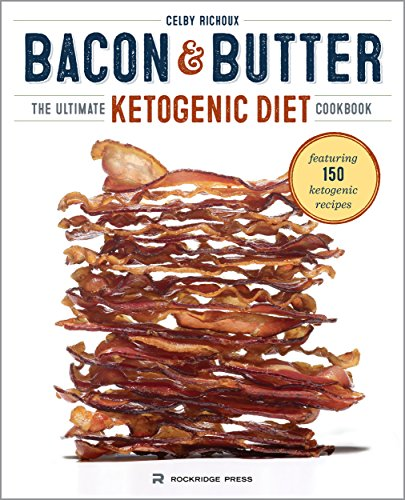 Kindle eBook Deal: Bacon & Butter: The Ultimate Ketogenic Diet Cookbook