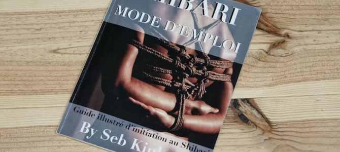 Le Guide Shibari Mode d'Emploi toujours disponible à la vente