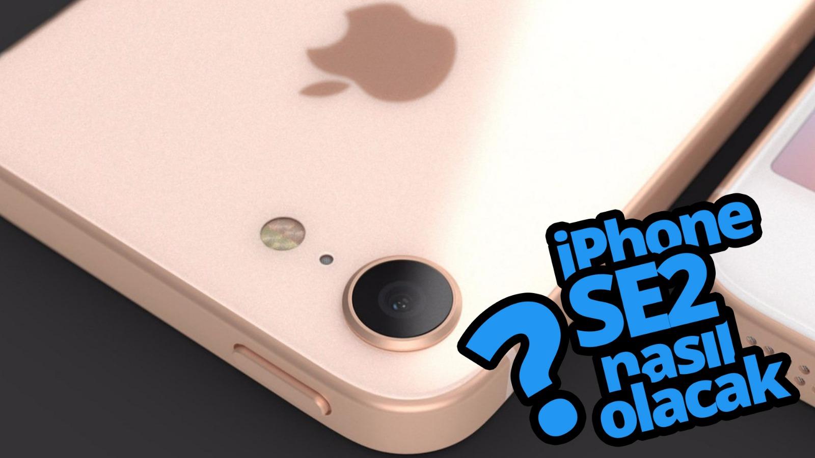 iPhone SE 2 nasıl olacak? İşte tüm bilinenler (VİDEO)