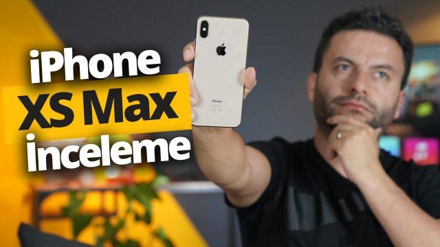 iPhone XS Max inceleme!