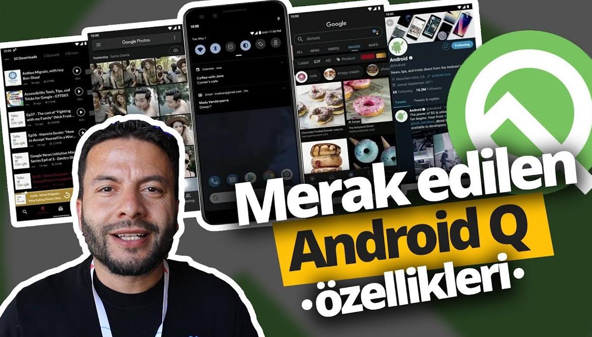 Merak edilen Android Q özellikleri - Google I/O 2019