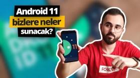 Android 11 bizlere neler sunacak?